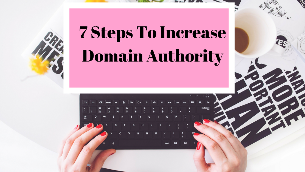 7 Steps To Improve Your Domain Authority