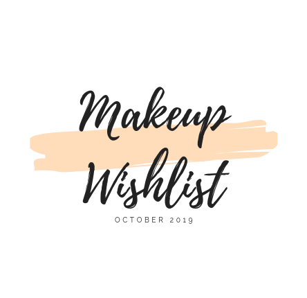 Whats On My Wish list In October 2019| Makeup Wishlist